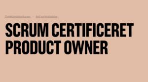SCRUM CERTIFICERET PRODUCT OWNER